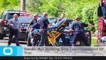 Slender Man Stabbing: Girls Found Competent for Trial