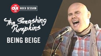 The Smashing Pumpkins - Being Beige [OÜI FM ROCK SESSIONS]