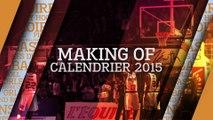 le Making-Of du Calendrier 2015