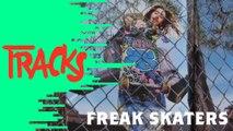 Freak Skaters - Tracks ARTE