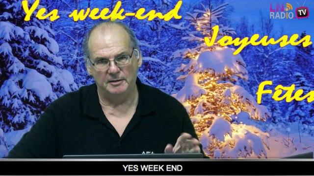 Yes week-end - samedi 20 DECEMBRE  2014