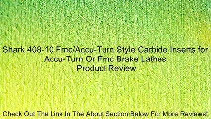 Shark 408-10 Fmc//Accu-Turn Style Carbide Inserts for Accu-Turn Or Fmc Brake Lathes