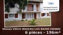 A vendre - Maison/Villa - VIEUX-BOUCAU-LES-BAINS (40480) - 6 pièces - 196m²