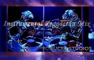 Instrumental Reggaetón Mix - Mezclas De Reggaeton Instrumental