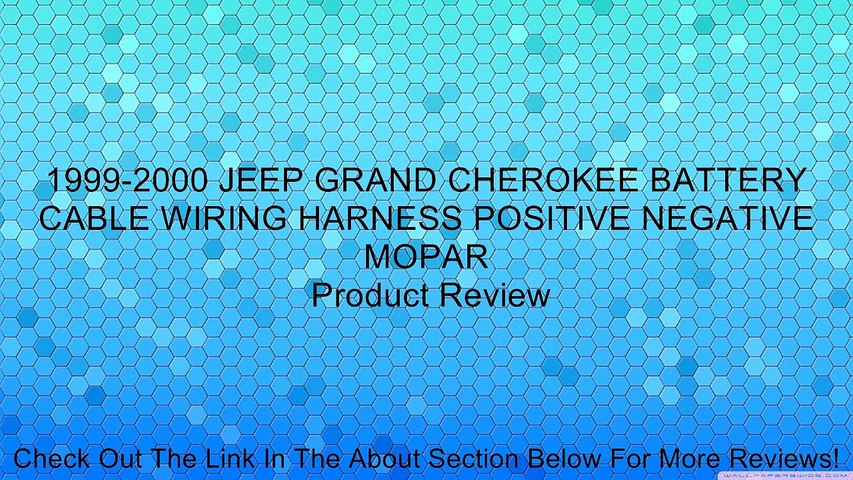1999-2000 jeep grand cherokee battery cable wiring harness positive  negative mopar review - video dailymotion