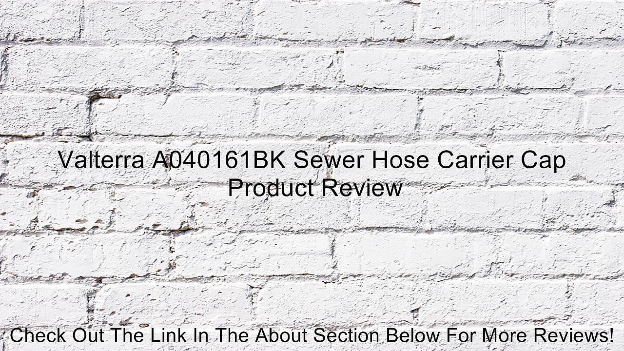 Valterra A040161BK Sewer Hose Carrier Cap Review