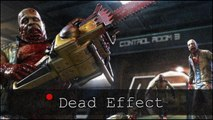 Dead Effect : Infection extra-zombie spatiale - Gameplay FR PC