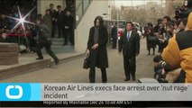 Korean Air Lines Execs Face Arrest Over 'nut Rage' Incident