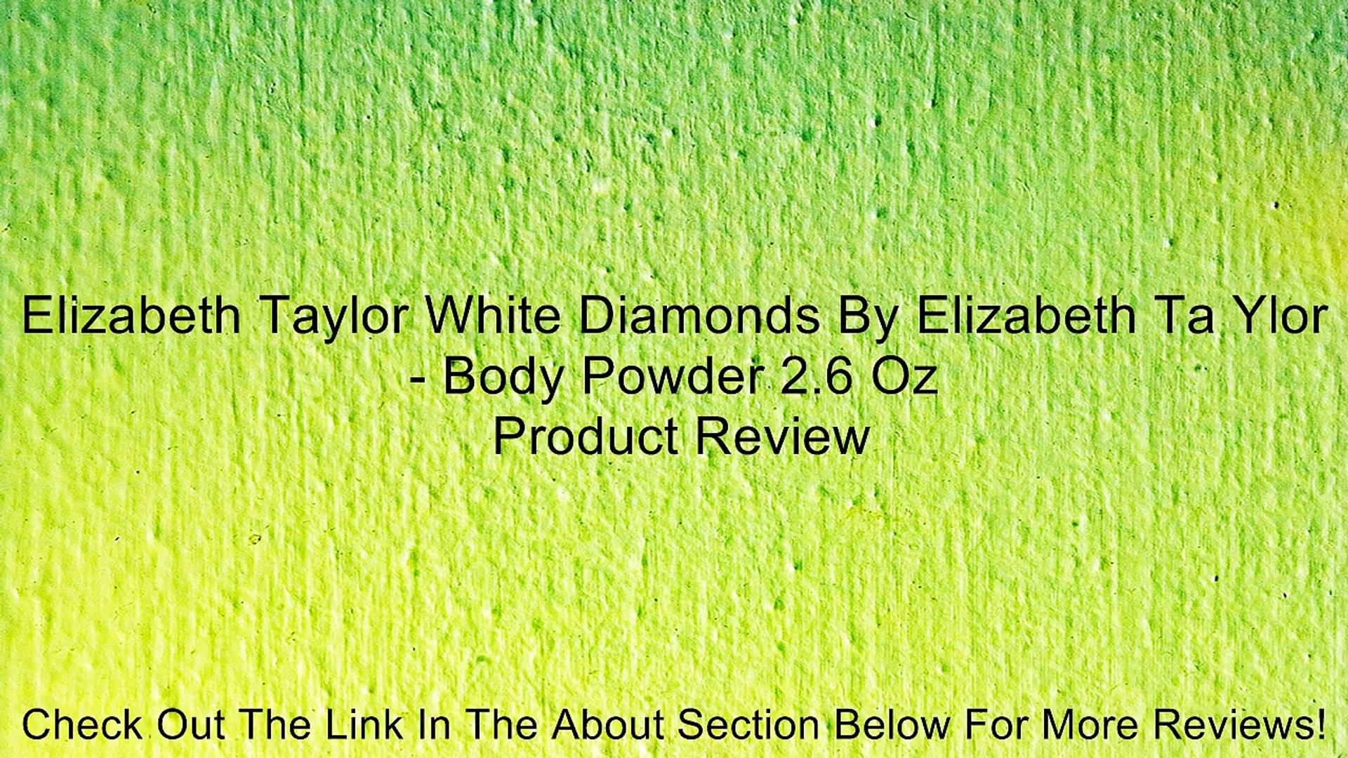 Elizabeth Taylor White Diamonds By Elizabeth Ta Ylor - Body Powder 2.6 Oz Review