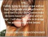 To Get Your Ex Girlfriend Back  How to Gain Control and Have Her Begging For Your Love