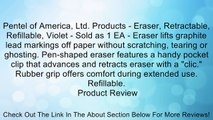 Pentel of America, Ltd. Products - Eraser, Retractable, Refillable, Violet - Sold as 1 EA - Eraser lifts graphite lead markings off paper without scratching, tearing or ghosting. Pen-shaped eraser features a handy pocket clip that advances and retracts er