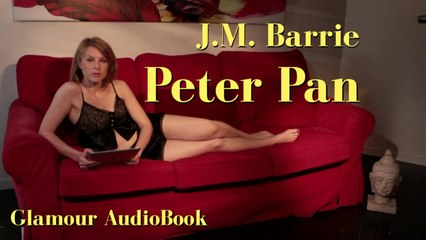 Glamour AudioBook : J.M. Barrie - Peter Pan