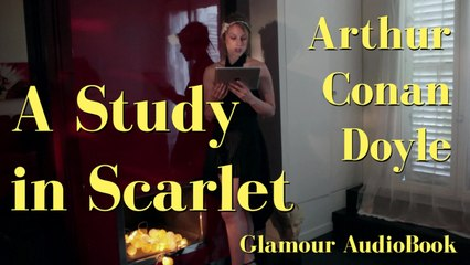 Glamour AudioBook : Arthur Conan Doyle - A Study in Scarlet