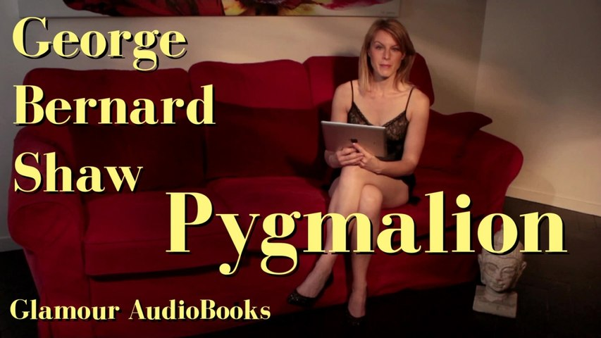 Glamour AudioBook : George Bernard Shaw - Pygmalion