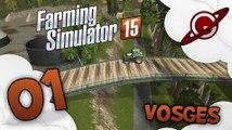 Farming Simulator 15 | Map Vosges - Episode 1: Visitons les Vosges !