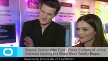 Rejoice, Doctor Who Fans! Those Rumors of Jenna Coleman Leaving the Show Were Totally Bogus