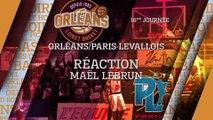 Réaction de Mael Lebrun  - J16 - Orléans reçoit le Paris Levallois