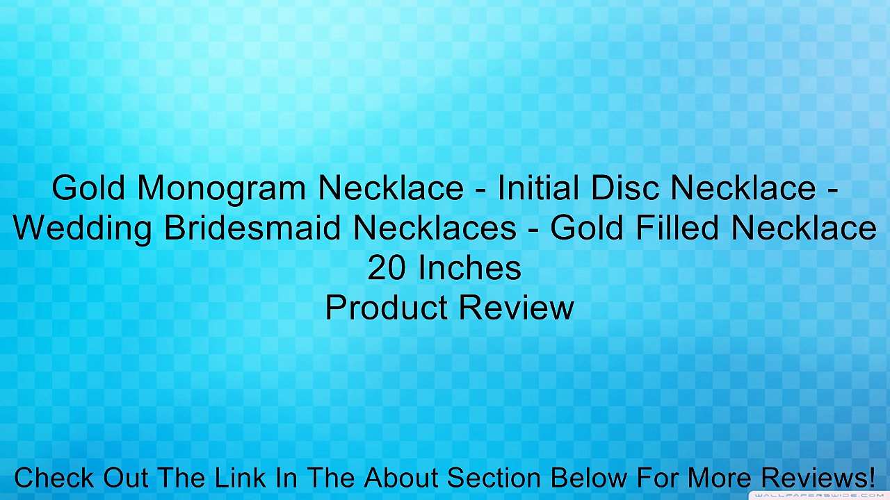 Gold Monogram Necklace – Initial Disc Necklace – Wedding Bridesmaid Necklaces – Gold Filled Necklace 20 Inches Review