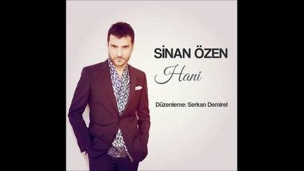 Sinan Özen - Hani (Sinan Özen ile Yeniden) 2014