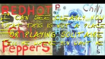Red Hot Chili Peppers - Tear with lyrics
