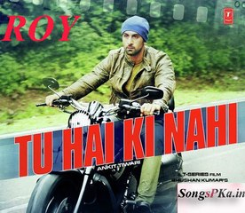 Tu Hai Ki Nahi Full Song with LYRICS - Roy - Ankit Tiwari - Ranbir Kapoor 2015
