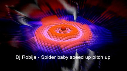 Dj Robija - Spider Baby speed up pitch up (breakbeat dubstep drumstep electronic)