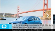 2014-2015 Volkswagen Beetle, Golf, GTI, Jetta, Passat Recalled To Fix Fuel Leak