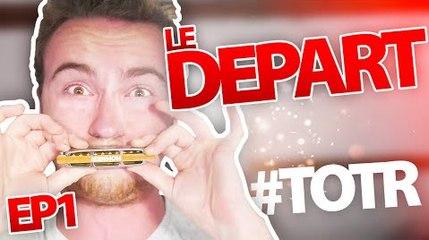 TOTR#1 : LE GRAND DEPART !