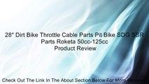"""28"""" Dirt Bike Throttle Cable Parts Pit Bike SDG SSR Parts Roketa 50cc-125cc Review"""