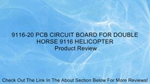 9116-20 PCB CIRCUIT BOARD FOR DOUBLE HORSE 9116 HELICOPTER Review
