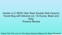 Vandor LLC 99251 Star Wars Double Wall Ceramic Travel Mug with Silicone Lid, 12-Ounce, Black and Gray Review