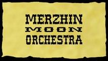 Merzhin Moon Orchestra - Rue calumet (Son Officiel)