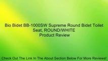 Magnificent Bio Bidet Bb 1000Sw Supreme Round Bidet Toilet Seat Round Inzonedesignstudio Interior Chair Design Inzonedesignstudiocom