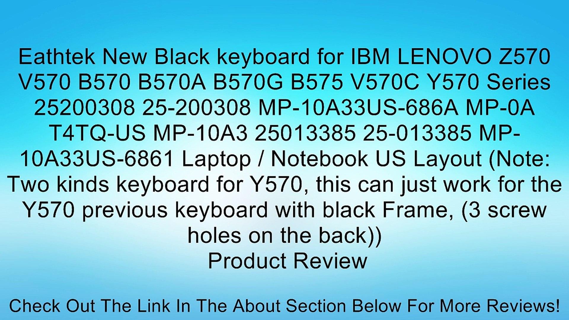 Eathtek New Black keyboard for IBM LENOVO Z570 V570 B570 B570A B570G B575  V570C Y570 Series 25200308 25-200308 MP-10A33US-686A MP-0A T4TQ-US MP-10A3  25013385 25-013385 MP-10A33US-6861 Laptop /