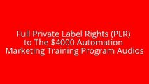 Full Private Label Rights (PLR) to The $4000 Automation Marketing Training Program Audios