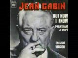 "Jean Gabin But Now I Know ""Maintenant je sais"""