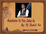 Muhabbabon Ka Pata Chalay Ga-Sad Urdu Poetry By Rj Shahid Rai