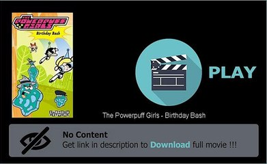 Download The Powerpuff Girls - Birthday Bash Film