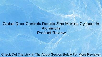Global Door Controls Double Zinc Mortise Cylinder in Aluminum Review