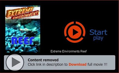 Extreme Environments Reef Movie Download Site