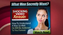 Be Irresistible Guide To What Men Secretly Want
