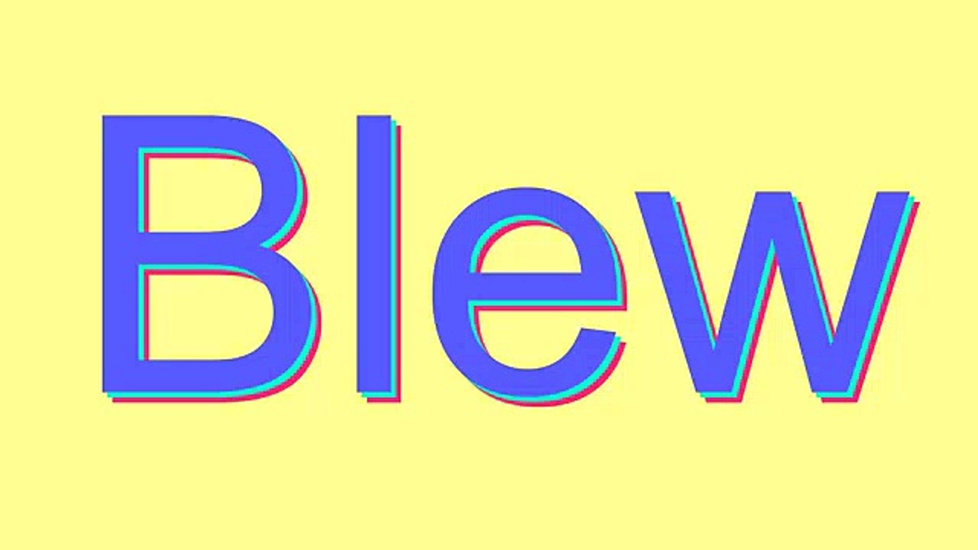 How to Pronounce Blew