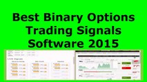 Best Binary Options Trading Signals Software 2015 - Top Binary Options Trading Signal Service Bot online Free Call and put Automated Real Time Live Signal Stream Alerts For Currency Pairs Review Best Forex Binary Options Trading Strategy 2015