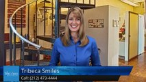 Tribeca Smiles New York         Outstanding         5 Star Review by Andrea D.