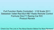 Full Function Radio Controlled - 1/18 Scale 2011 Sebastian Vettel Red Bull RB7 Radio Remote Control Formula One F1 Racing Car R/C Review