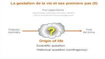 La gestation de la vie et ses premiers pas par P. Lopez Garcia (le point de vue de la biologie)