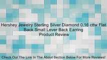 Hershey Jewelry Sterling Silver Diamond 0.16 cttw Flat Back Small Lever Back Earring Review