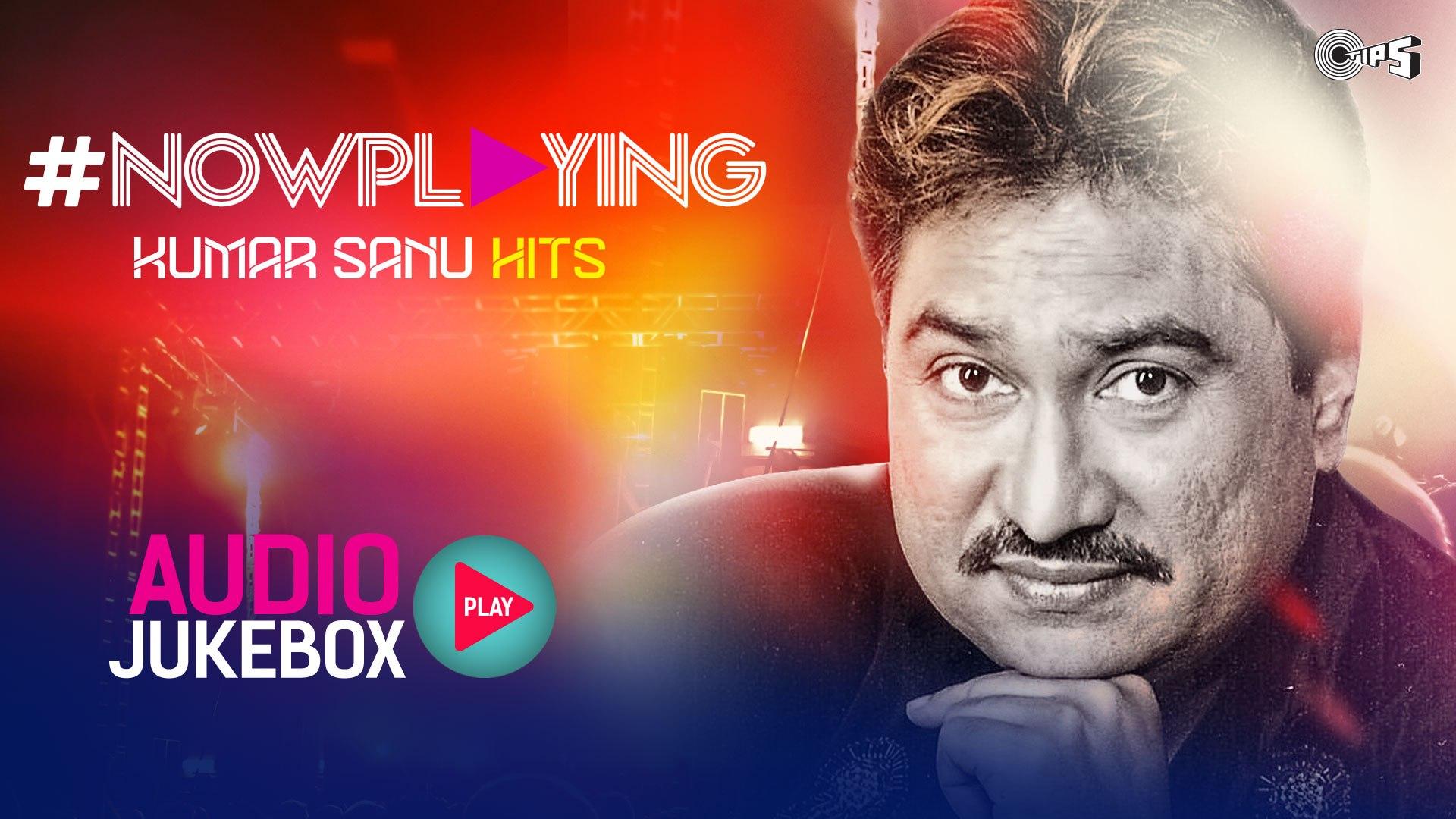 Now Playing Kumar Sanu Hit Songs Non Stop | Audio Jukebox