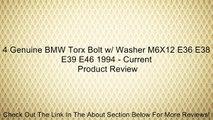 4 Genuine BMW Torx Bolt w/ Washer M6X12 E36 E38 E39 E46 1994 - Current Review