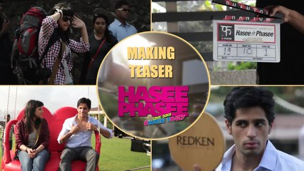Making Teaser - Hasee Toh Phasee - Parineeti Chopra & Sidharth Malhotra